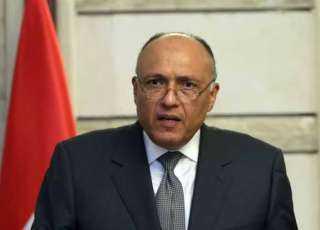 وزير الخارجية: مصر تولي أهمية قصوى لاستتباب الأوضاع في ليبيا